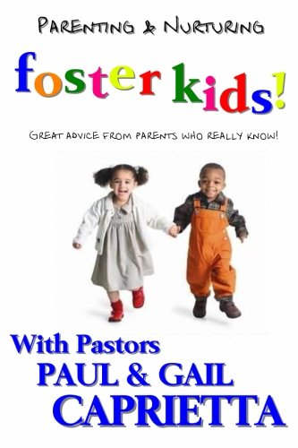 9781478106302: Parenting & Nurturing Foster Kids!: Great advice from parents who really know!