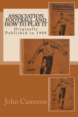 9781478106739: Association Football and How to Play It