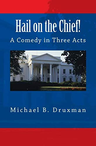 9781478108177: Hail on the Chief!: A Comedy in Three Acts