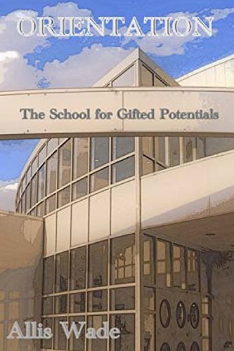 9781478108870: Orientation: The School for Gifted Potentials (Volume 1)