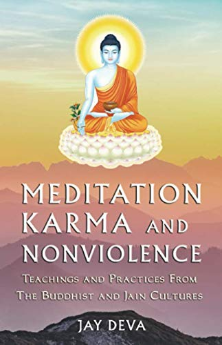 9781478109037: Meditation, Karma, and Nonviolence: Teachings and Practices from the Buddhist and Jain Cultures