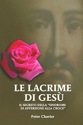 Le Lacrime di Gesu (Italian Edition): Peter Chavier