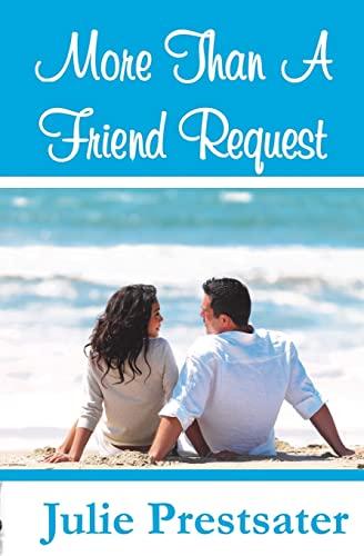 More Than A Friend Request: Julie Prestsater