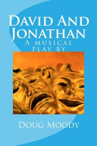 9781478110705: David And Jonathan: A musical play by