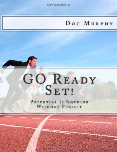 9781478112006: GO Ready Set!: Potential Is Nothing Without Pursuit