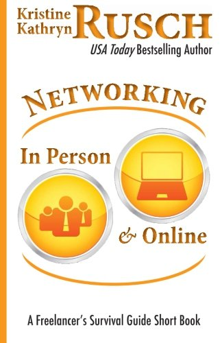 Networking In Person and Online: A Freelancer's Survival Guide Short Book: Kristine Kathryn ...