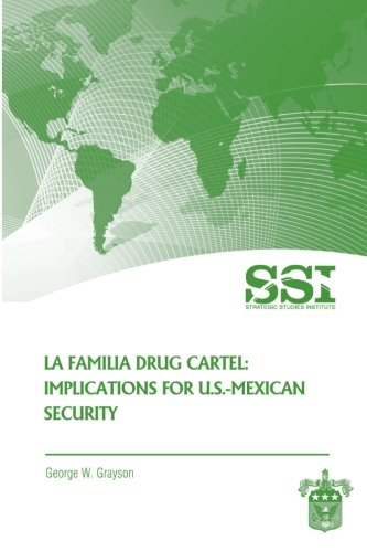 9781478113164: La Familia Drug Cartel: Implications for U.S.-Mexican Security