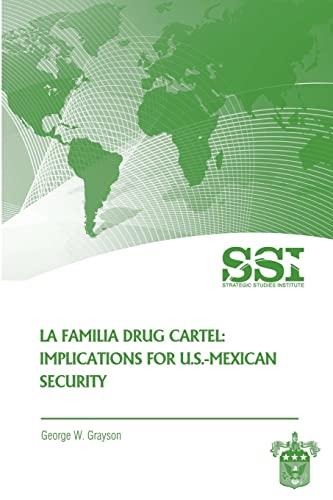 9781478113164: La Familia Drug Cartel: Implications for U.S.-Mexican Security
