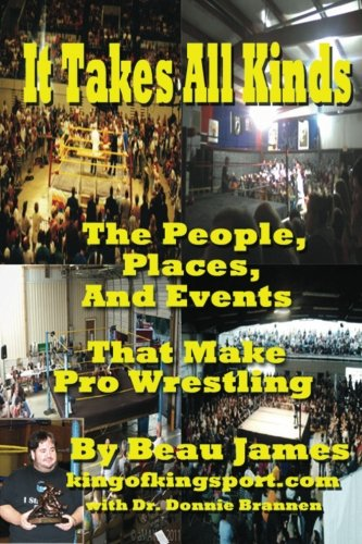 9781478113249: It Takes All Kinds: The People, Places, and Events that Make Pro Wrestling
