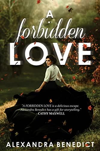 A Forbidden Love: Benedict, Alexandra