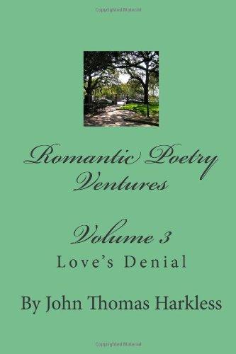 9781478115786: Romantic Poetry Ventures Volume 3: Love's Denial