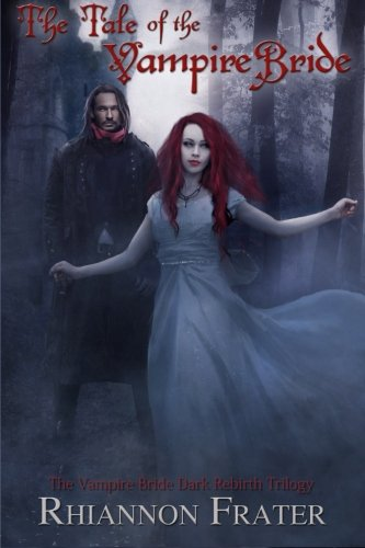 9781478116455: The Tale of the Vampire Bride (Vampire Bride #1)