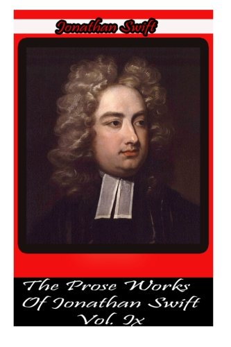 The Prose Works Of Jonathan Swift Vol.: Swift, Jonathan
