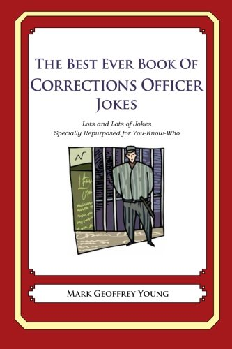 9781478118947: The Best Ever Book of Corrections Officer Jokes: Lots and Lots of Jokes Specially Repurposed for You-Know-Who