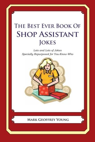 9781478119609: The Best Ever Book of Shop Assistant Jokes: Lots and Lots of Jokes Specially Repurposed for You-Know-Who