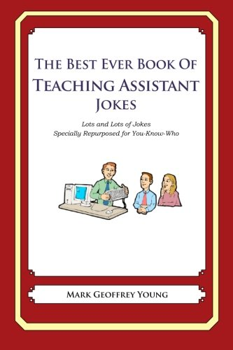 9781478119661: The Best Ever Book of Teaching Assistant Jokes: Lots and Lots of Jokes Specially Repurposed for You-Know-Who