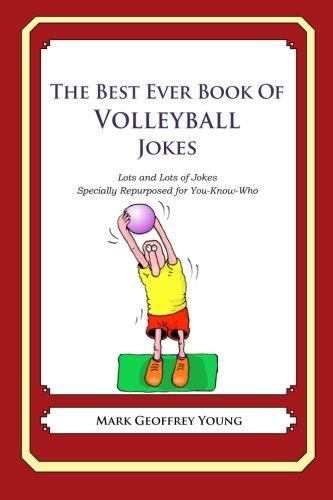 9781478120094: The Best Ever Book of Volleyball Jokes: Lots and Lots of Jokes Specially Repurposed for You-Know-Who