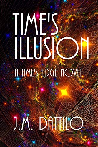 9781478120728: Time's Illusion: Time's Edge #3