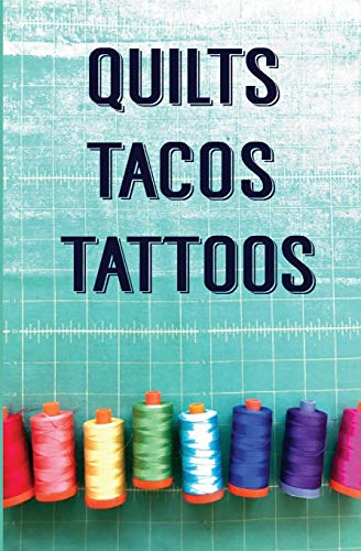 9781478120926: Quilts, Tacos & Tattoos
