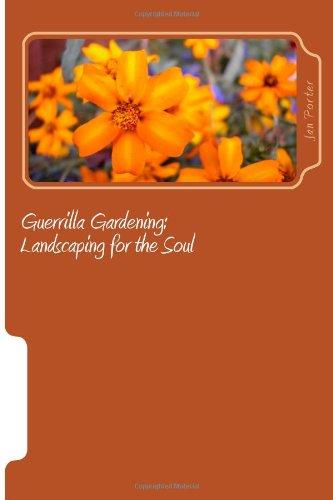 Guerrilla Gardening: Landscaping for the Soul: Jan Porter