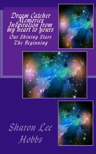9781478123088: Dream Catcher Memories Inspiration from my heart to yours: Our Shining Stars - The Beginning