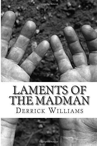 9781478123293: Laments of the Madman: Messages from a Dead Man's Brainpan (Volume 1)