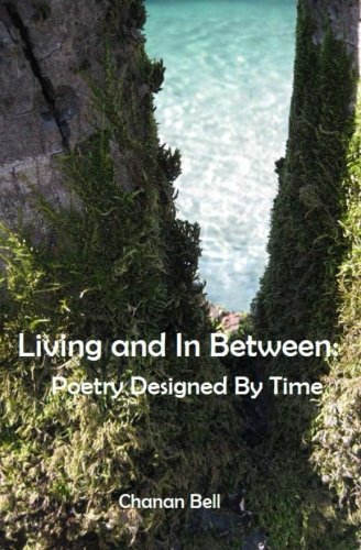 9781478124061: Living and In Between: Poetry Designed By Time