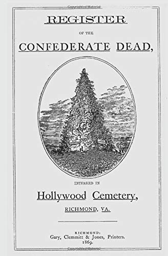 9781478127208: Register Of The Dead, Interred In Hollywood Cemetery, Richmond, Va