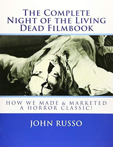9781478128113: The Complete Night of the Living Dead Filmbook & Scrapbook: Memories & Memorabilia for Fans & Filmmakers