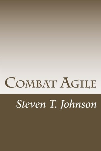 9781478129516: Combat Agile: Applying Military Concepts to Create Top-Performing Agile Teams (Volume 1)