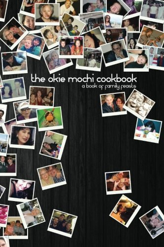9781478129592: The Okie Mochi Cookbook: a book of family feasts