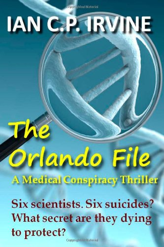 9781478131007: The Orlando File : A Medical Conspiracy Thriller: A fast paced Top 10 Medical Thriller (Ombnibus Edition containing both Book 1 and Book 2)