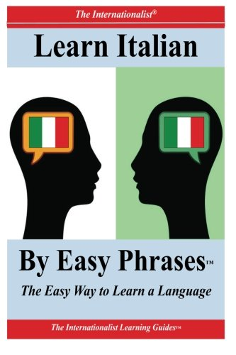9781478131175: Learn Italian by Easy Phrases: The Easy Way to Learn a Language