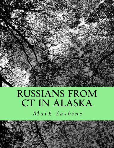9781478131397: Russians From CT In Alaska: Y2006 Totem Pole