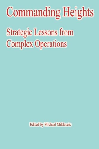 9781478132387: Commanding Heights: Strategic Lessons from Complex Operations