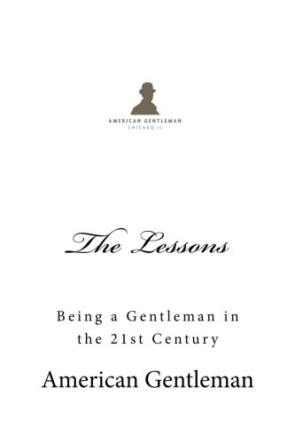 9781478133063: The Lessons: Being a Gentleman in the 21st Century