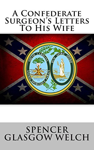 9781478133292: A Confederate Surgeon's Letters To His Wife