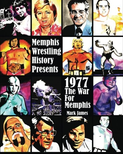 9781478134725: Memphis Wrestling History Presents: 1977 The War For Memphis