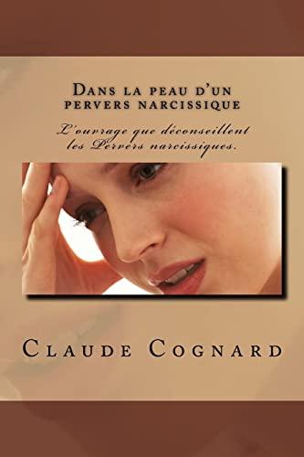 9781478135548: Dans la peau d'un pervers narcissique: Quand il entrait, même les mouches se taisaient (French Edition)