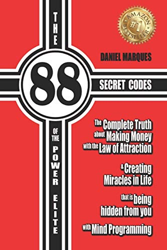9781478135951: The 88 Secret Codes of the Power Elite: The complete truth about Making Money with the Law of Attraction and Creating Miracles in Life that is being hidden from you with Mind Programming (Volume 2)