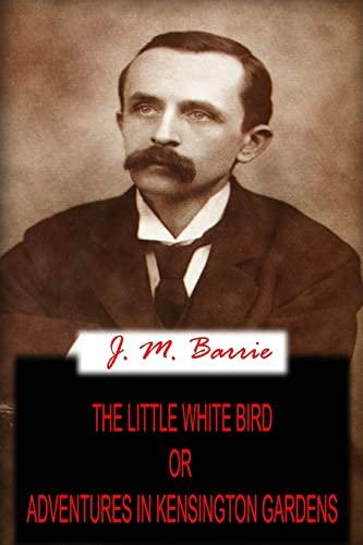 9781478136347: The Little White Bird Or Adventures In Kensington Gardens