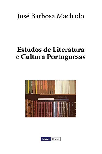 Estudos de Literatura E Cultura Portuguesas (Paperback): Jose Barbosa Machado
