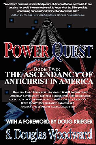 Power Quest, Book Two: The Ascendancy of Antichrist in America: Woodward, S. Douglas