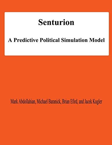 9781478138563: Senturion: A predictive Polititcal Simulation Model