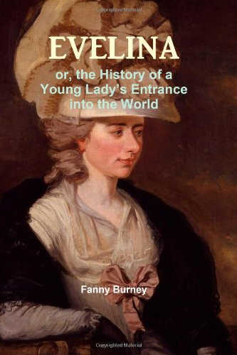 Evelina: or, the History of a Young Lady's Entrance into the World (9781478139836) by Fanny Burney