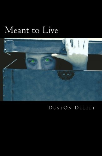 Meant to Live: Dueitt, DustOn