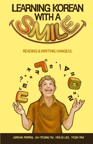 9781478140740: Learning Korean with a Smile: Reading and Writing Hangeul (Korean Edition)