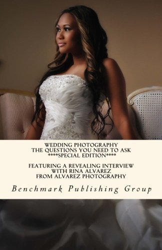 9781478141457: Wedding Photography - The Questions You Need To Ask *Special Edition*: Featuring A Revealing Interview With Rina Alvarez From Alvarez Photography