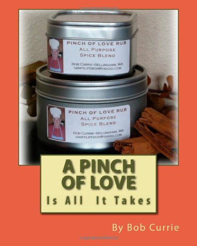 A Pinch of Love: Is All it Takes (1478142251) by Bob Currie