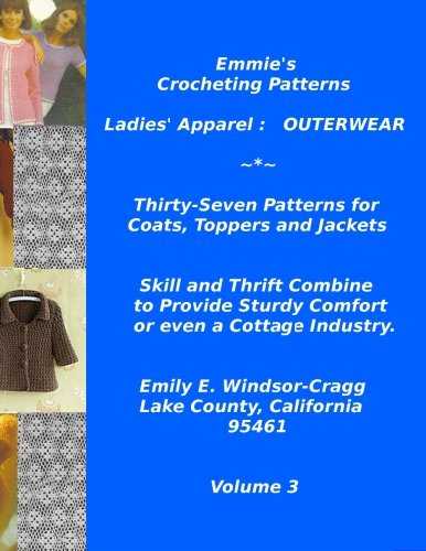 9781478142522: Emmie's Crocheting Patterns: Ladies' Apparel : OUTERWEAR: Thirty-Seven Patterns for Coats, Toppers and Jackets